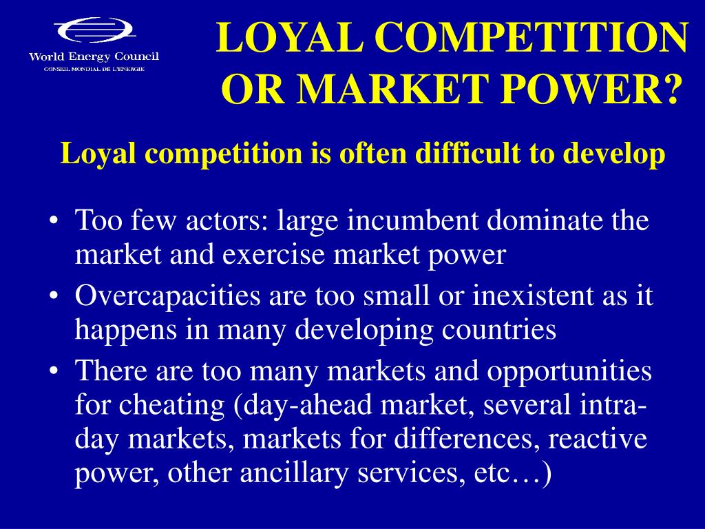 LOYAL COMPETITION OR MARKET POWER?