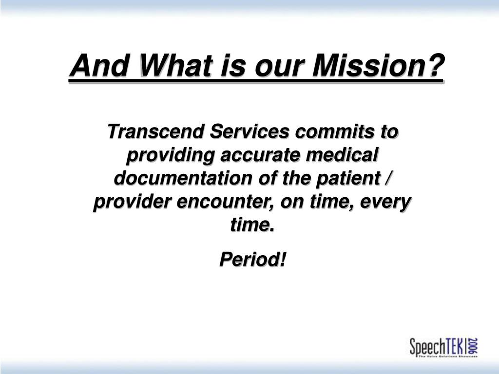 And What is our Mission?