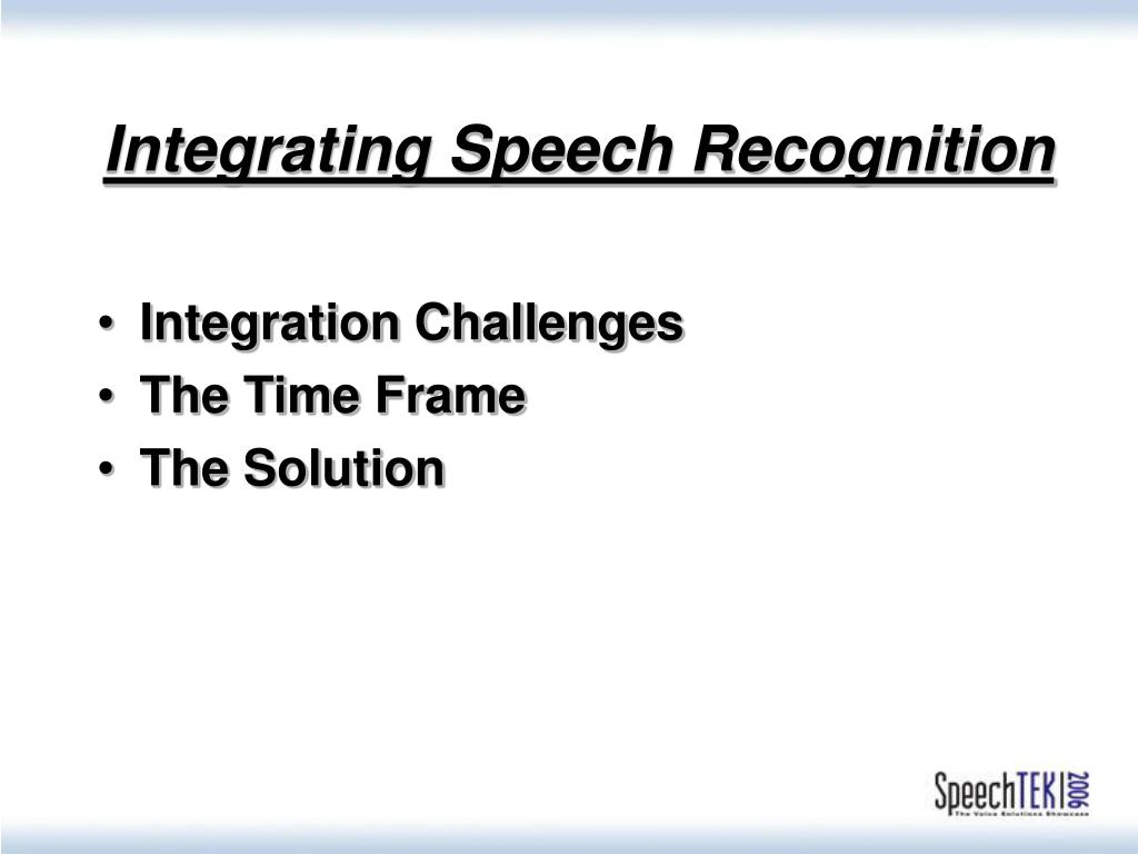 Integrating Speech Recognition