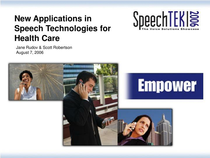 New Applications in Speech Technologies for Health Care