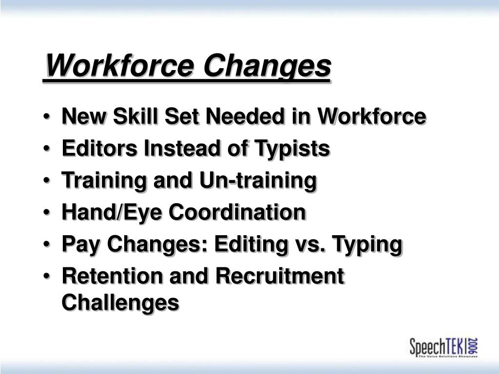 Workforce Changes