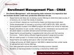enrollment management plan cnas