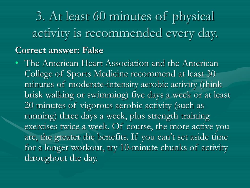 3. At least 60 minutes of physical activity is recommended every day.