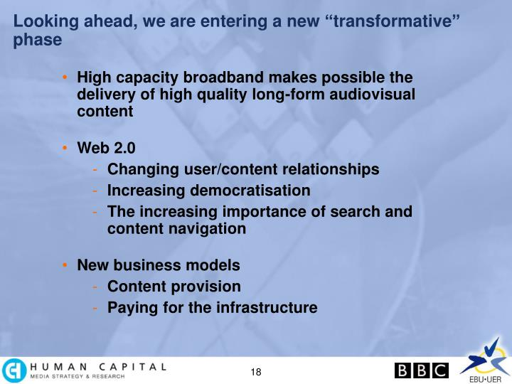 """Looking ahead, we are entering a new """"transformative"""" phase"""
