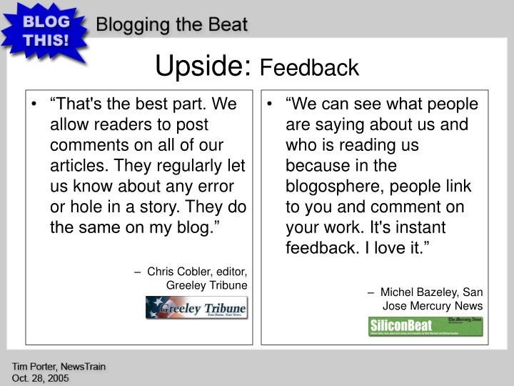 """That's the best part. We allow readers to post comments on all of our articles. They regularly let us know about any error or hole in a story. They do the same on my blog."""