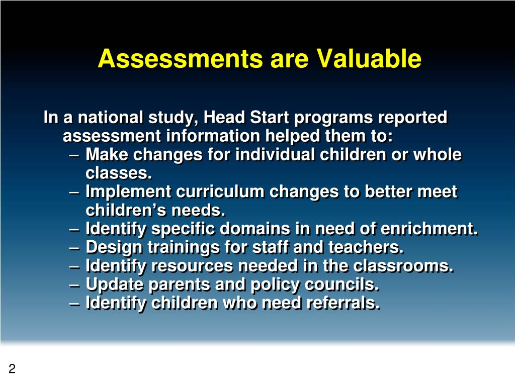 Assessments are Valuable