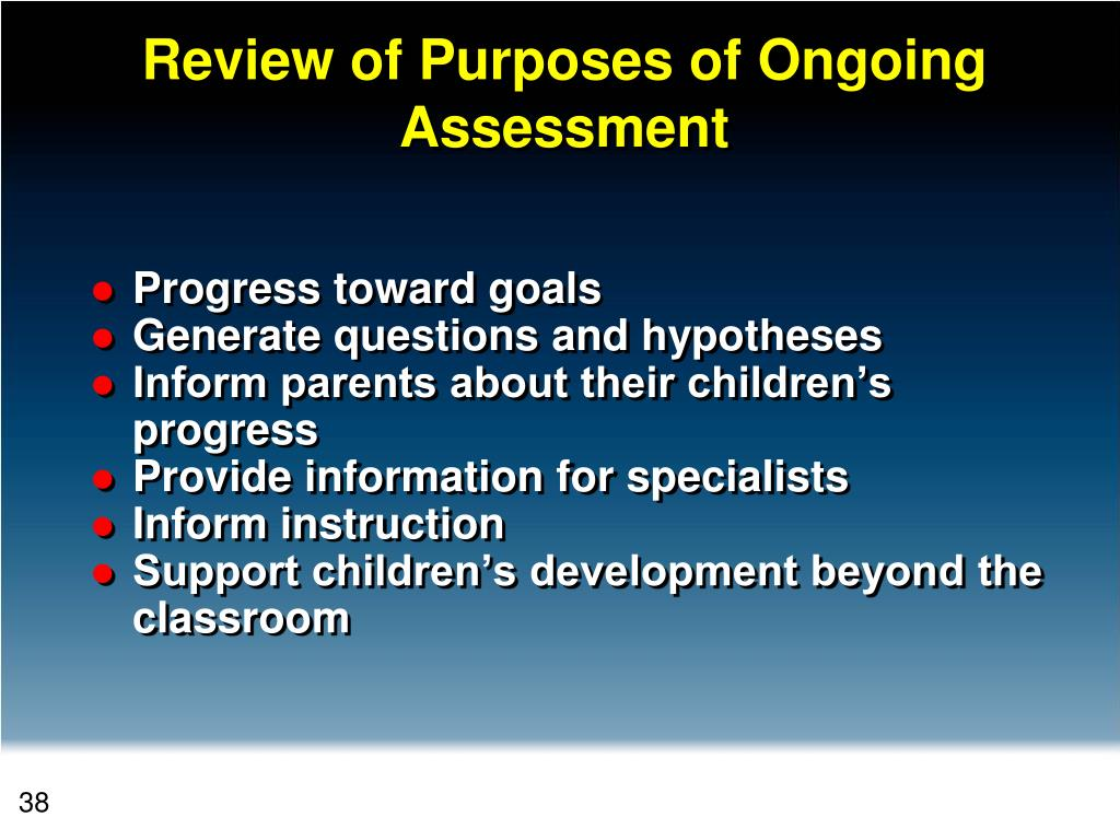 Review of Purposes of Ongoing Assessment