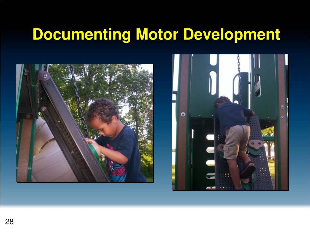 Documenting Motor Development