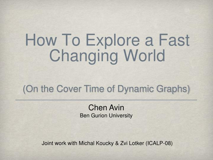 How to explore a fast changing world l.jpg