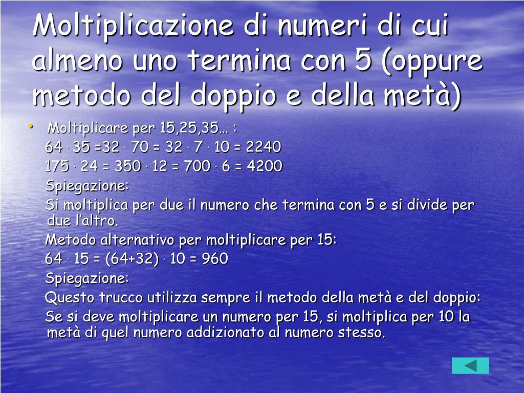 Moltiplicazione di numeri di cui almeno uno termina con 5 (oppure metodo del doppio e della metà)