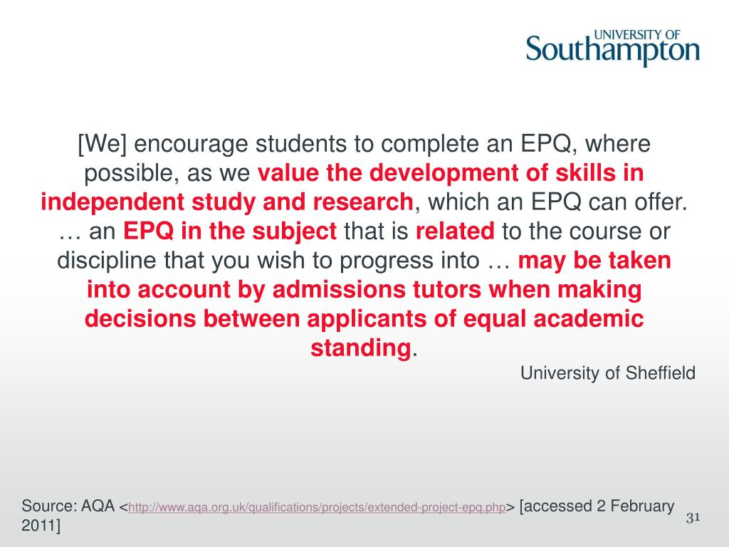 [We] encourage students to complete an EPQ, where possible, as we