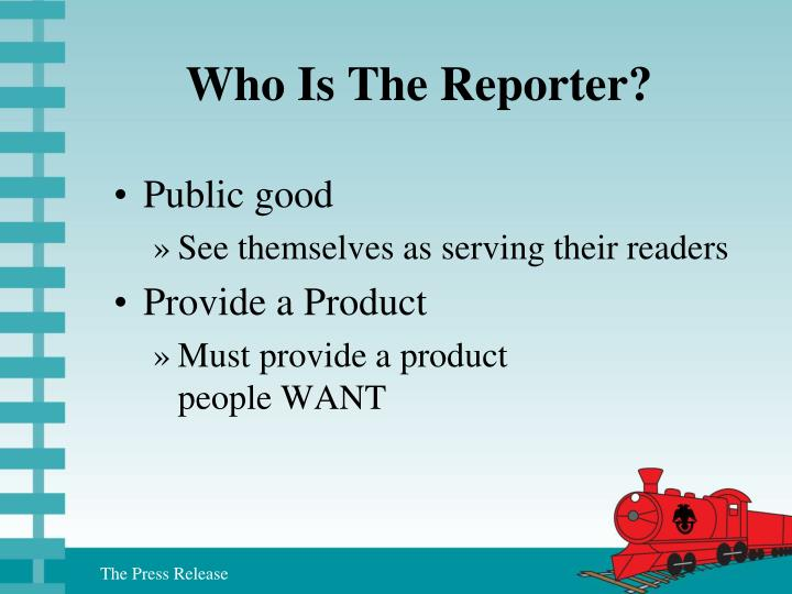 Who Is The Reporter?