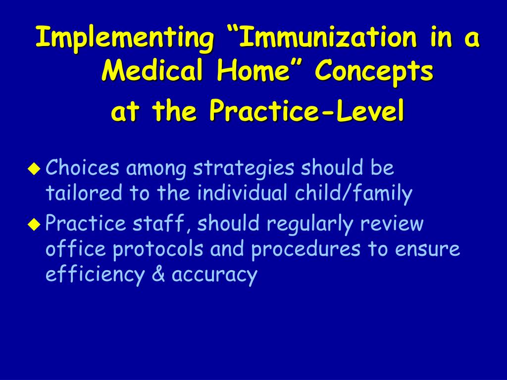 "Implementing ""Immunization in a Medical Home"" Concepts"