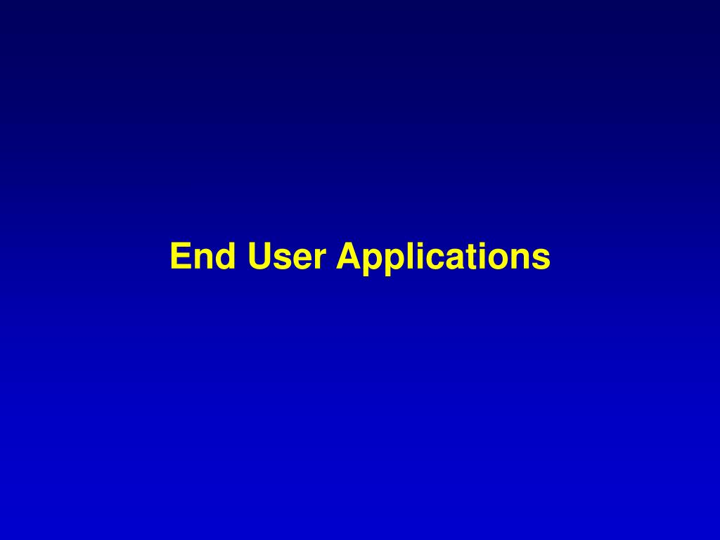 End User Applications