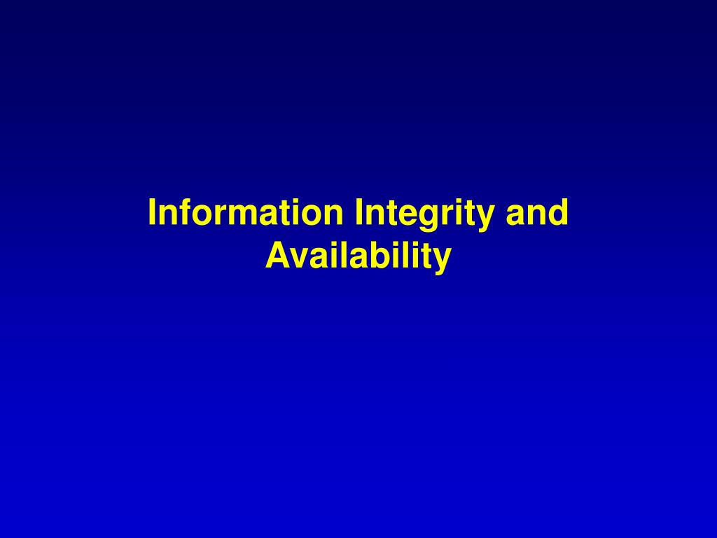 Information Integrity and Availability