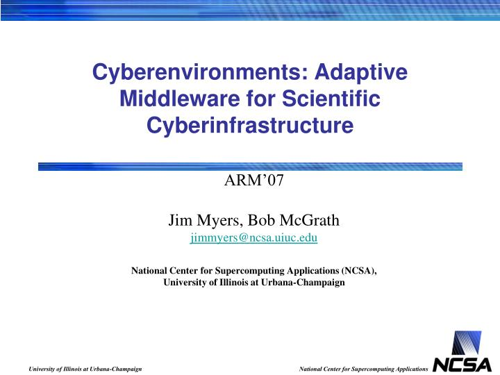 Cyberenvironments adaptive middleware for scientific cyberinfrastructure