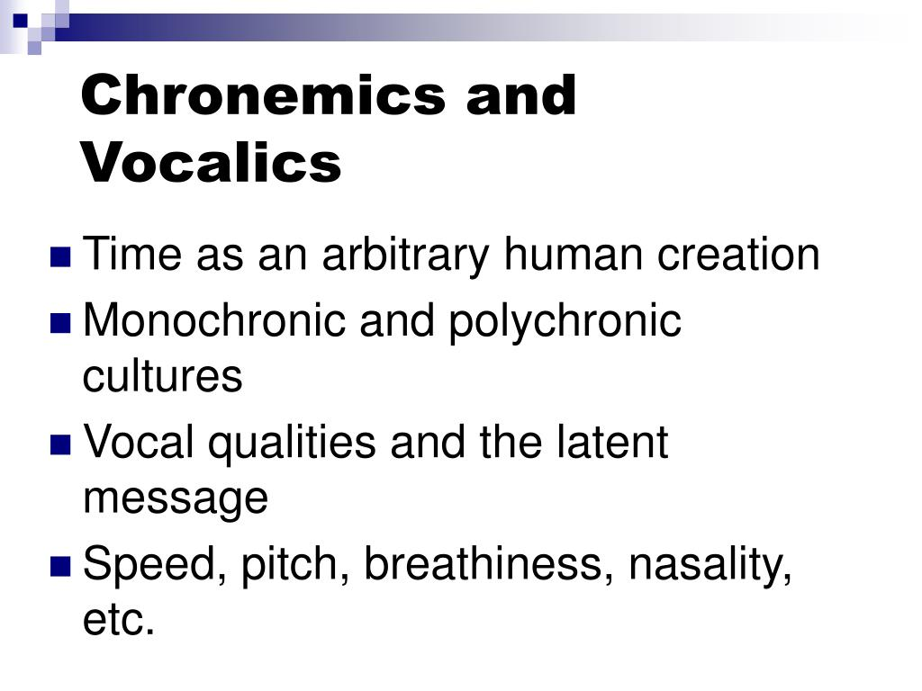 Chronemics and Vocalics