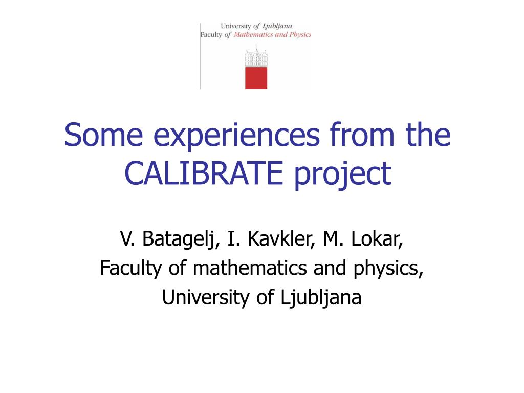 Some experiences from the CALIBRATE project