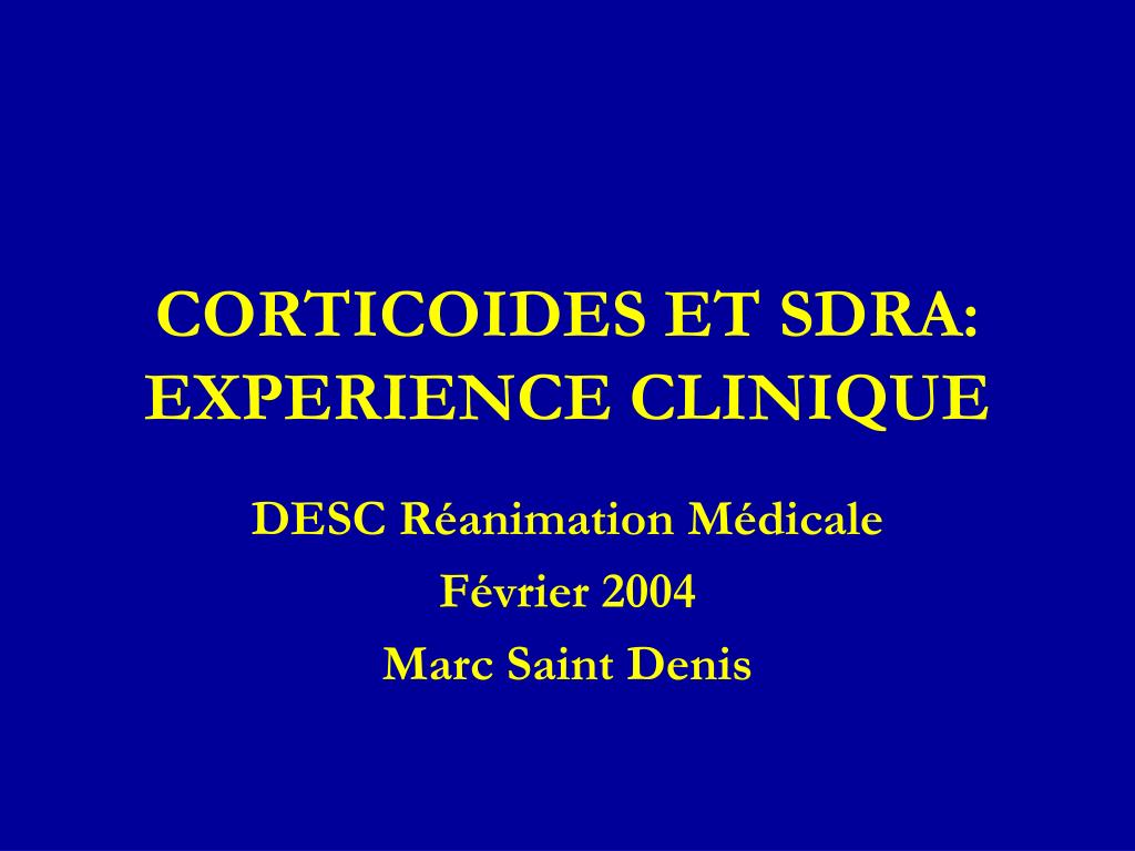 CORTICOIDES ET SDRA: EXPERIENCE CLINIQUE
