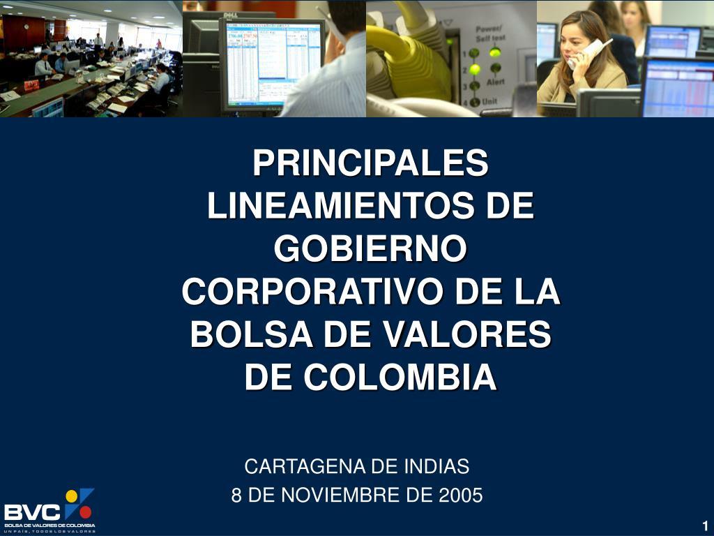 PRINCIPALES LINEAMIENTOS DE GOBIERNO CORPORATIVO DE LA BOLSA DE VALORES DE COLOMBIA