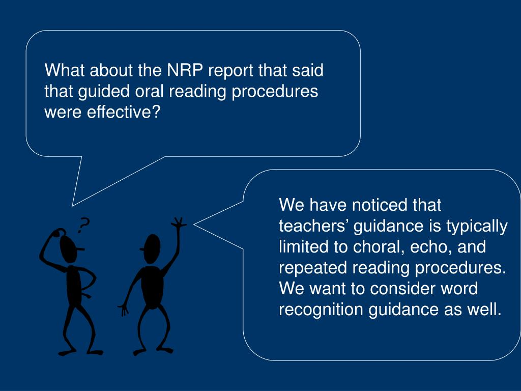 What about the NRP report that said that guided oral reading procedures were effective?
