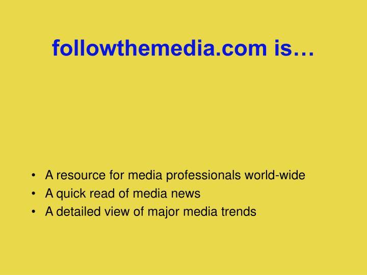 followthemedia.com is…