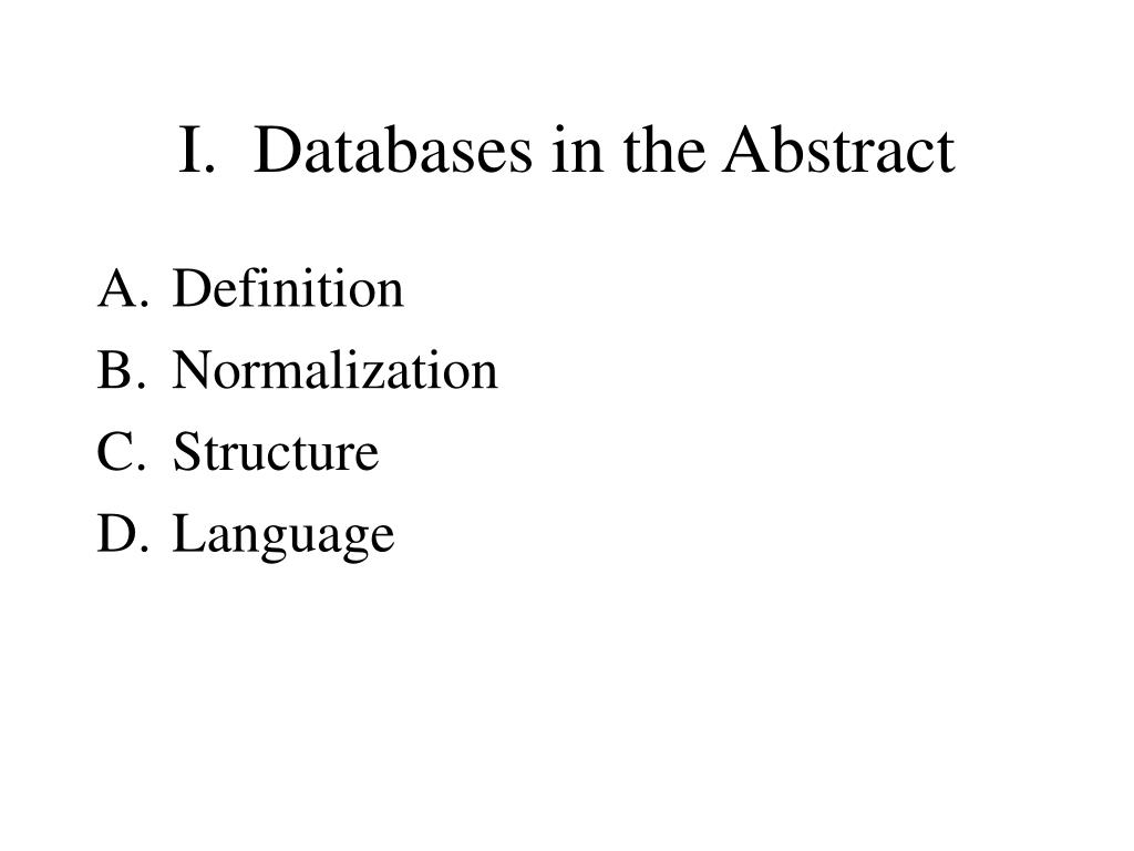 I.  Databases in the Abstract