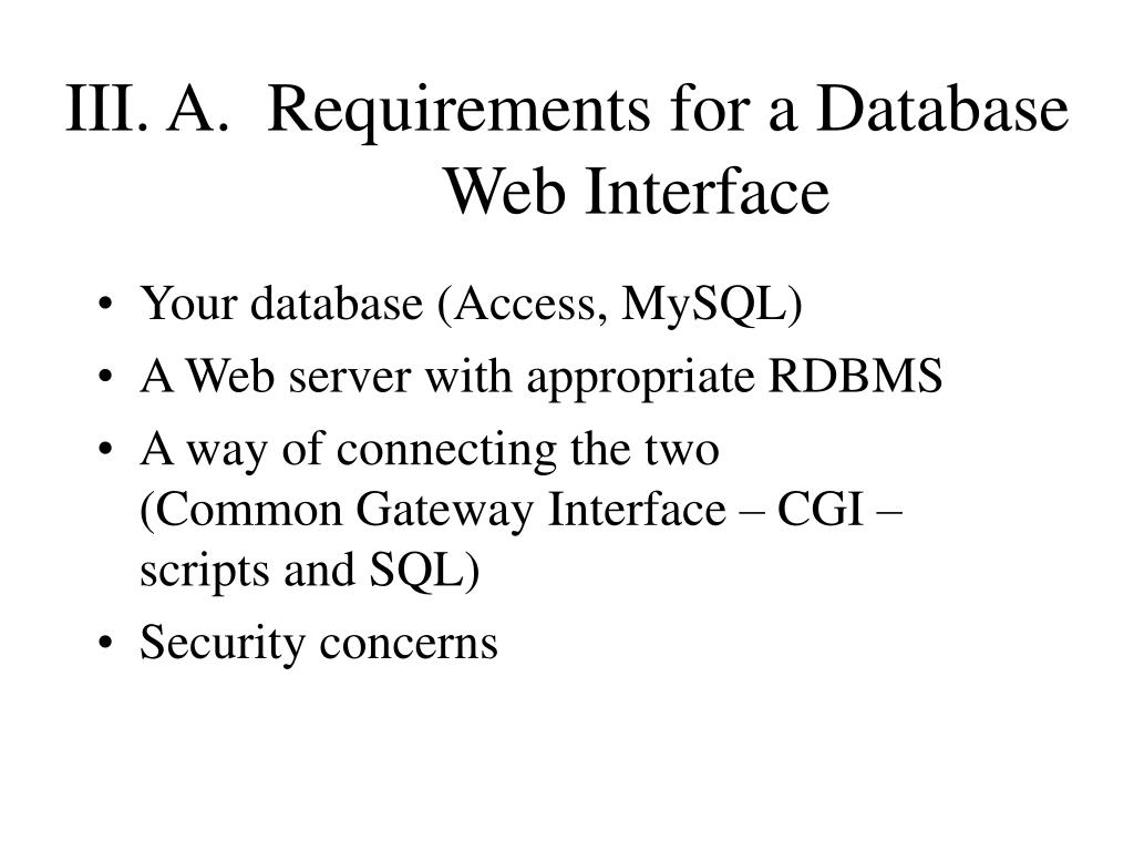 III. A.  Requirements for a Database Web Interface