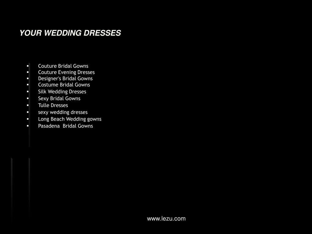YOUR WEDDING DRESSES