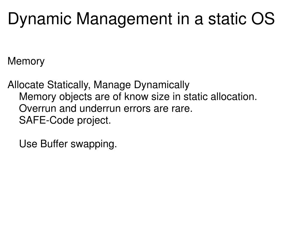Dynamic Management in a static OS
