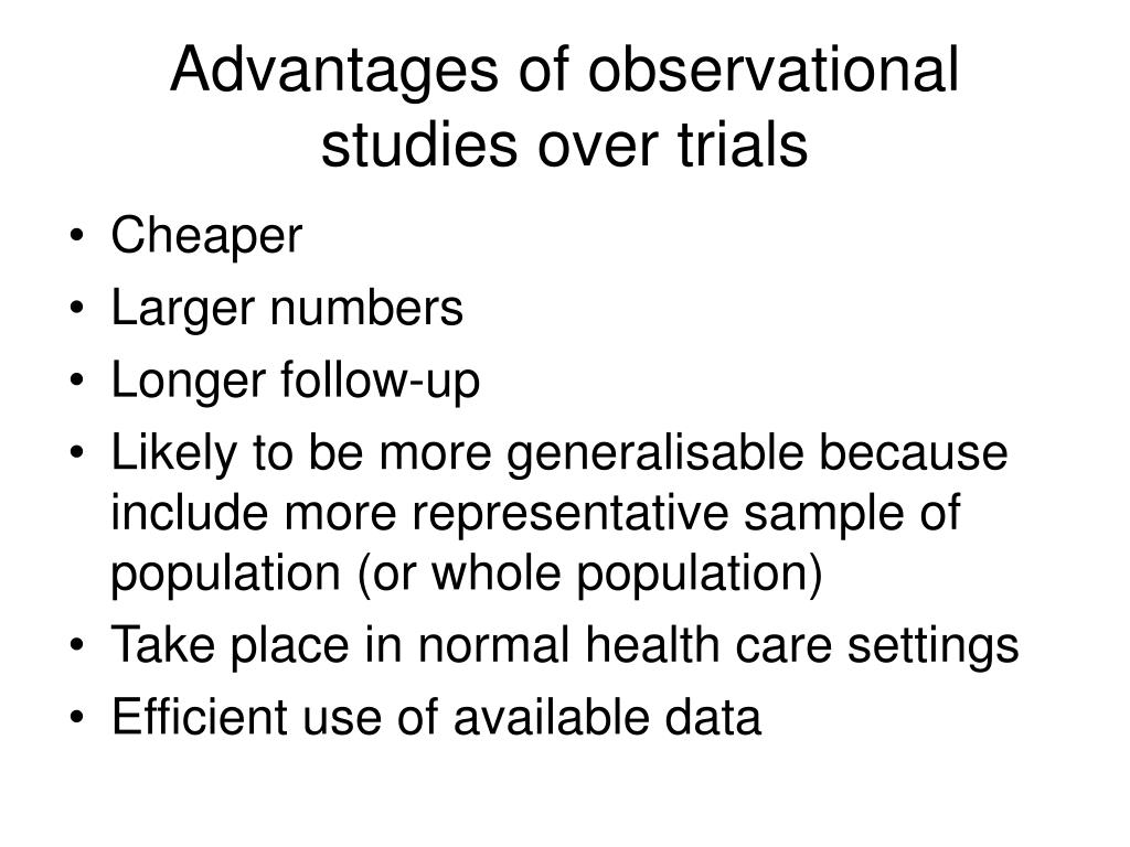 Advantages of observational studies over trials