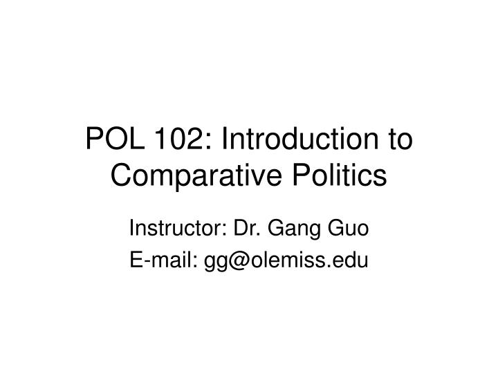 Pol 102 introduction to comparative politics