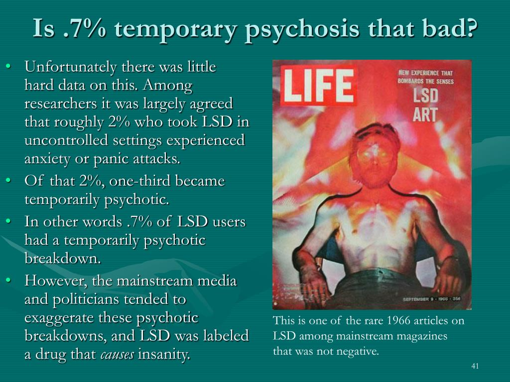 Is .7% temporary psychosis that bad?