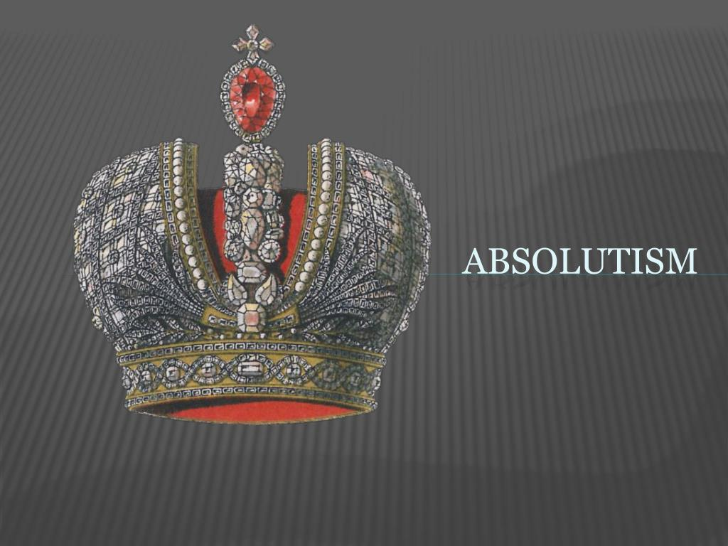 absolutism 17th century Why did absolutism emerge in europe  spain, and prussia extended his power by the 17th century, he was in complete control of his country in western.