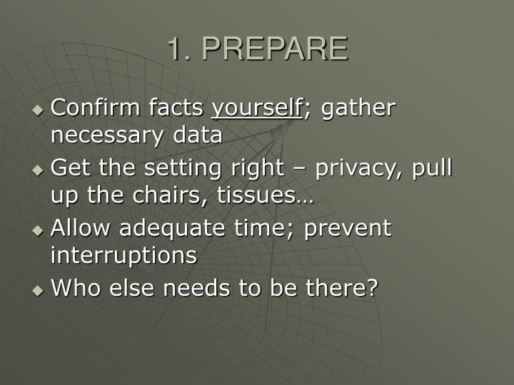 1. PREPARE