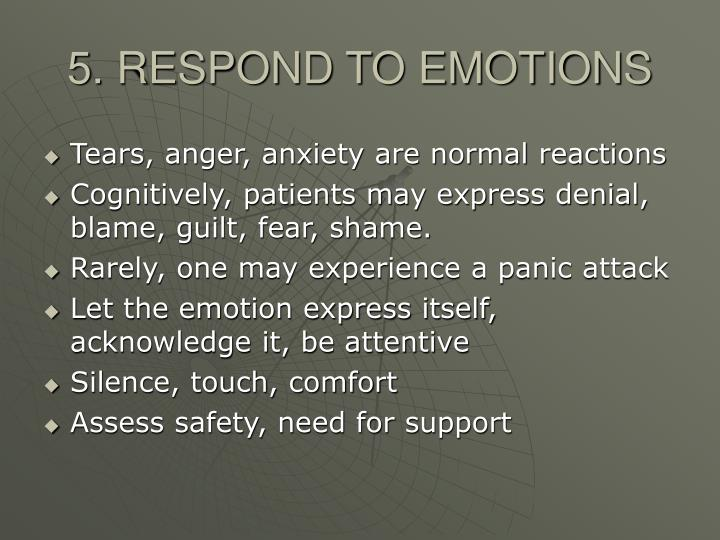 5. RESPOND TO EMOTIONS