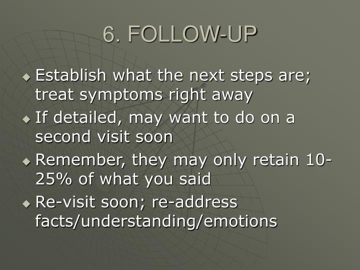 6. FOLLOW-UP