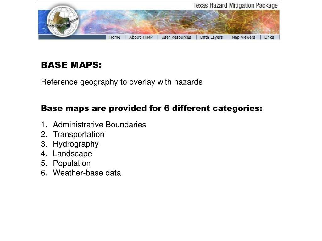 BASE MAPS: