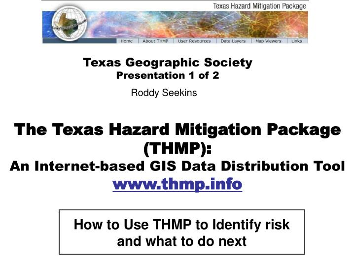 The texas hazard mitigation package thmp an internet based gis data distribution tool www thmp info