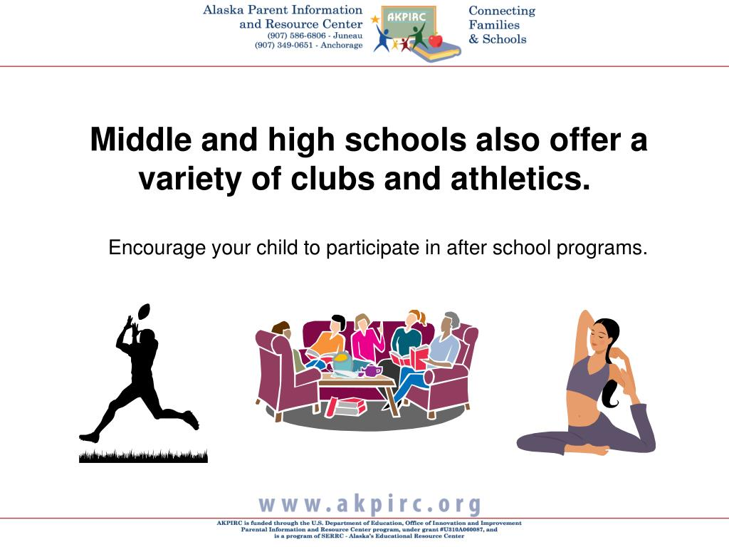 Middle and high schools also offer a variety of clubs and athletics.