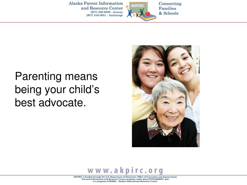 Parenting means