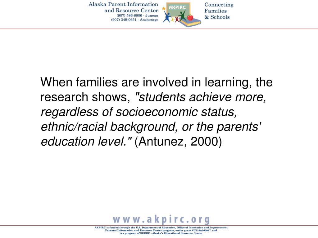 When families are involved in learning, the research shows,