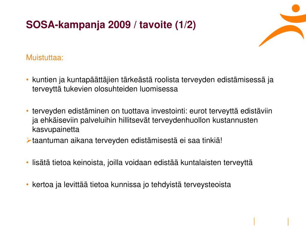 SOSA-kampanja 2009 / tavoite (1/2)