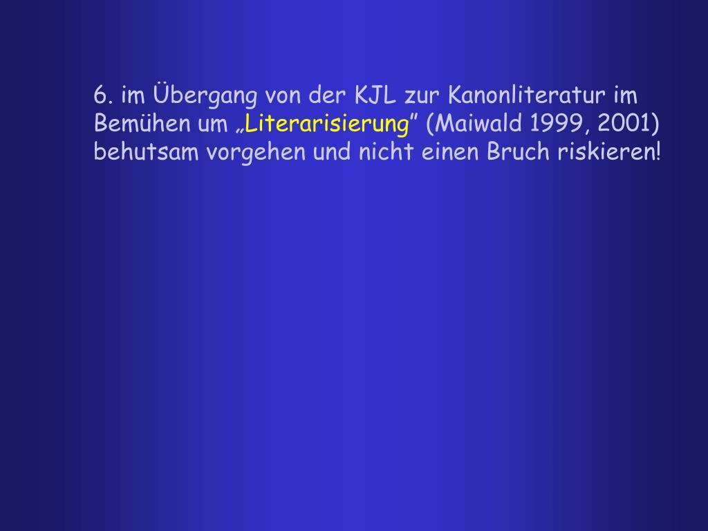 """6. im Übergang von der KJL zur Kanonliteratur im Bemühen um """""""