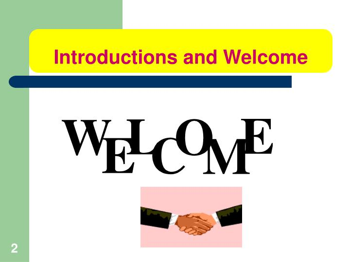 Introductions and welcome l.jpg