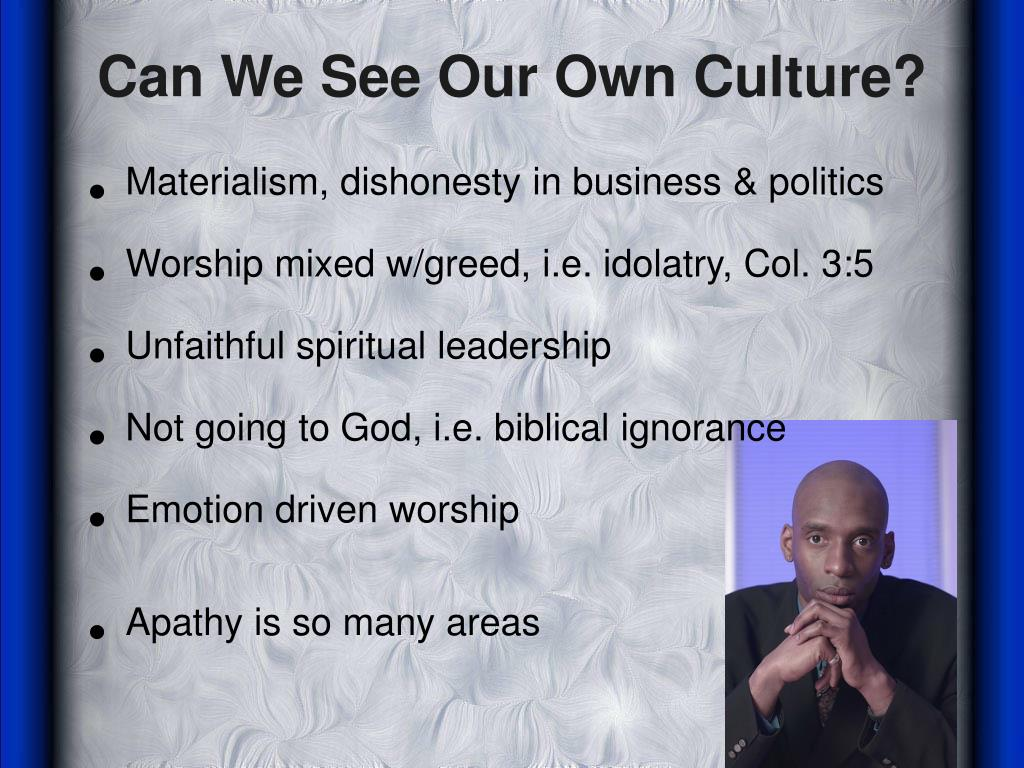 Can We See Our Own Culture?