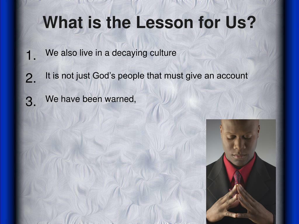 What is the Lesson for Us?