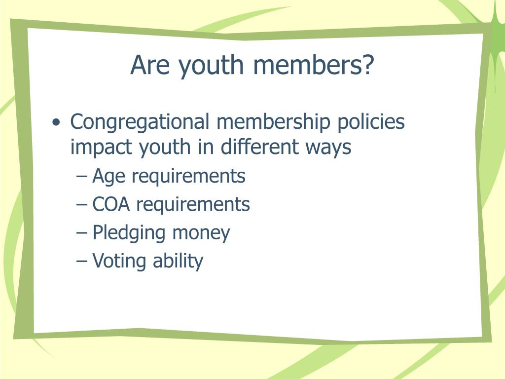 Are youth members?