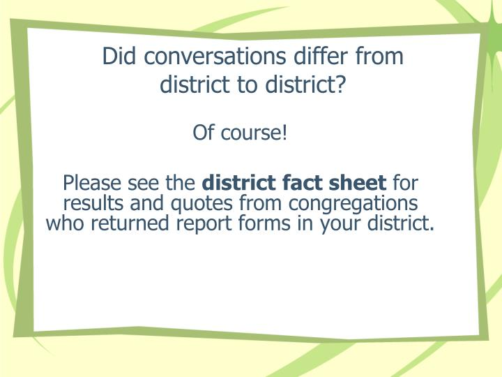 Did conversations differ from district to district