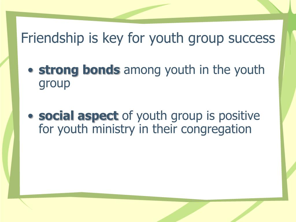 Friendship is key for youth group success